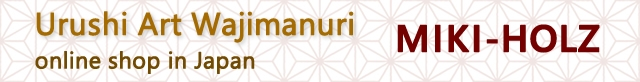 Urushi Art Wajimanuri online shop MIKI-HOLZ